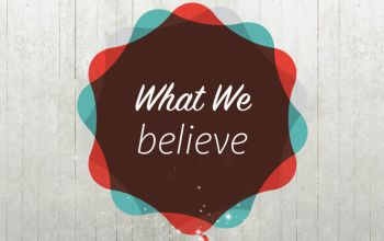 What We Believe?